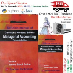 Solution of Managerial Accounting 13th edition by James Bakul Sarkar