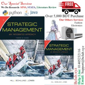 Strategic Management: Theory & Cases: An Integrated Approach, 12th Edition by Charles W. L. Hill, Melissa A. Schilling, Gareth R. Jones