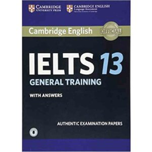 Cambridge IELTS Volume 13 General (Audio Link Free After Purchase The Book) News Print