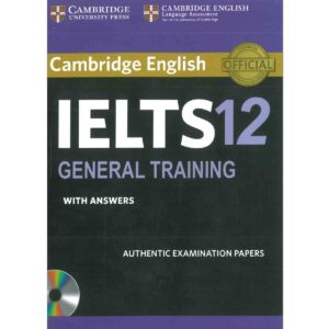 Cambridge IELTS Volume 12 General (Audio Link Free After Purchase The Book) News Print