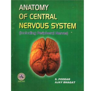 Anatomy of Central Nervous System Ed. 10th S.Poddar, Ajay Bhagat