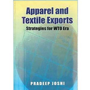 Apparel and Textile Exports: Strategies for WTO Era (Paperback) by Pradeep Joshi CBS