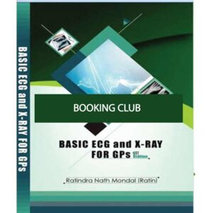 Basic ECG and X-Ray for GPs Ed. 1st, 2019 Dr. Ratindra Nath Mondal