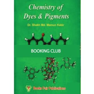 Chemistry Of Dyes And Pigments (Paperback) by Dr. Shekh Md. Mamun Kabir Books Fair Publications