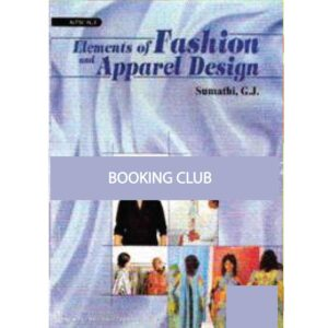 Elements of Fashion and Apparel Design (Paperback) by G J Sumathi New Age International Publishers
