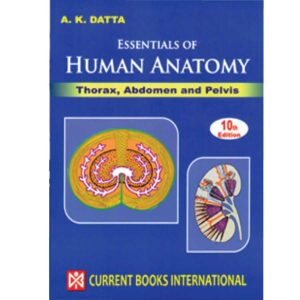 Essentials of Human Anatomy (Volume 1-3) Ed. 10th, 6th & 5th A. K. Datta