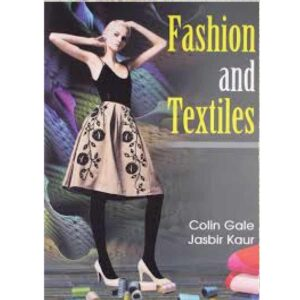 Fashion and Textiles (Paperback) by Colin Gale CBS