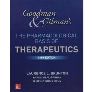Goodman and Gilman's The Pharmacological Basis of Therapeutics Ed. 13th Laurence Brunton