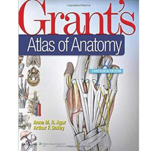 Grants Atlas of Anatomy Ed. 13th, 2012 Anne M.R. Agur