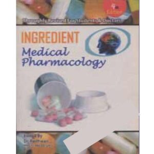 Ingredient Medical Pharmacology Ed. 4th, 2011 Dr. A.S.M Redhwanul Haque