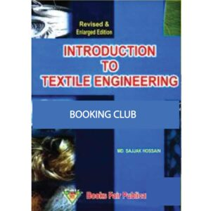 Introduction To Textile Engineering (Hardcover) by Engr. Md. Sajjak Hossain Books Fair Publications