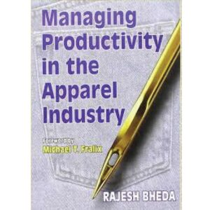 Managing Productivity in Apparel Industry (Paperback) by Rajesh Bheda CBS