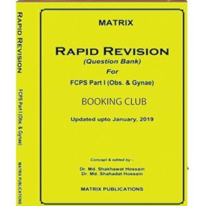 Matrix Rapid Revision Question Bank For FCPS Part-1 Obs & Gynae Ed. May 2019 Dr. Md. Shakhawat Hossain