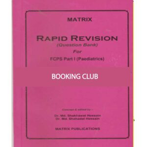 Matrix Rapid Revision Question Bank For FCPS Part-1 Paediatrics Ed. May 2019 Dr. Md. Shakhawat Hossain