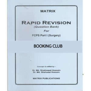 Matrix Rapid Revision Question Bank For FCPS Part-1 Surgery Ed. May 2019 Dr. Md. Shakhawat Hossain