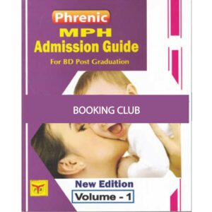 Phrenic MPH Admission Guide (Volume-1&2) Ed. 2019 Dr. Prottay Biswas