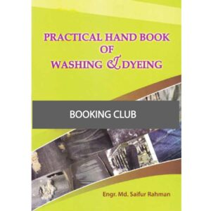 Practical Hand Book Of Washing and Dyeing (Paperback) by Engr. Saifur Rahman University Campus