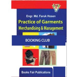Practice Of Garments Merchandising And Management (Paperback) by Engr. Md. faruq hosen Books Fair Publications