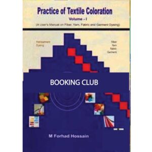 Practice Of Textile Coloration (Volume - 1) (Paperback) by M Forhad Hossain Books Fair Publications