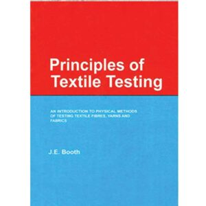 Principles of Textile Testing (Paperback) by J E Booth CBS