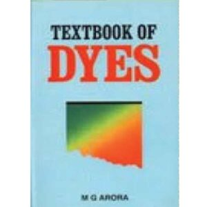 Textbook of Dyes (Paperback) by M.G. Arora, Anmol Publications Pvt Ltd