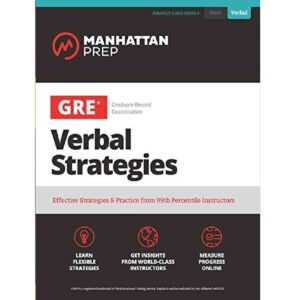 GRE Verbal Strategies: Effective Strategies & Practice from 99th Percentile Instructors (Manhattan Prep GRE Strategy Guides) Kindle Edition by Manhattan Prep (Author)