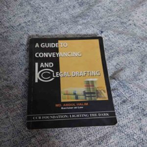A Guide to Conveyancing and legal drafting by Md. Abdul Halim