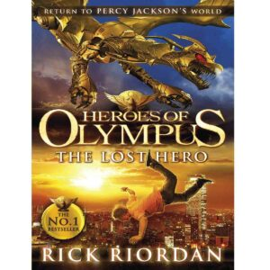 The Lost Hero (Heroes of Olympus Book 1) by Rick Riordan