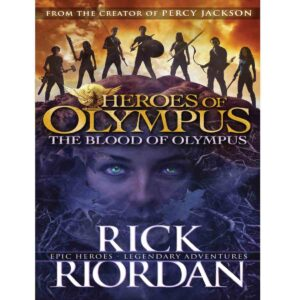 The Blood of Olympus (Heroes of Olympus Book 5) by Rick Riordan
