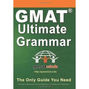 GMAT Ultimate Grammar: The Only Guide You Need by Gmat Club (Author)