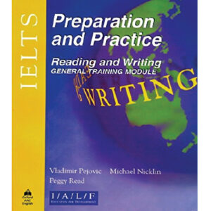 IELTS Preparation and Practice: Reading and Writing - General Module Paperback by Michael Nicklin (Author), Peggy Read (Author), Vladimir Pejovic (Author)