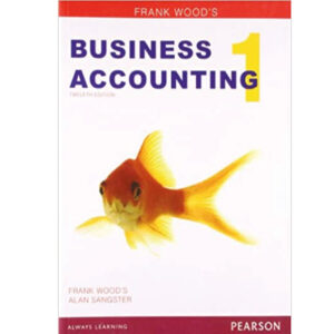 Business accounting 12th edition wood and sangster (black and white)