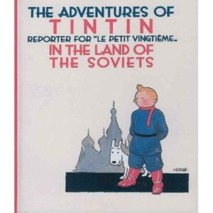 Tintin in the Land of the Soviets (Tintin #1) by Hergé