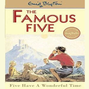 Five Have a Wonderful Time (Famous Five, #11) by Enid Bly