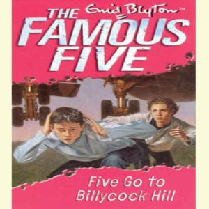 Five Go to Billycock Hill (Famous Five, #16) by Enid Blyton