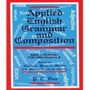 Applied English Grammar And Composition (For High Schools) (Paperback) by P C Das