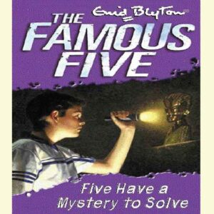 Five Have a Mystery to Solve (Famous Five, #20) by Enid Bl