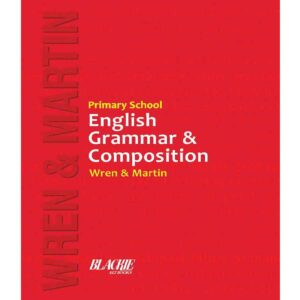 Primary School English Grammar and Composition 3 to 5 Wren & Martin