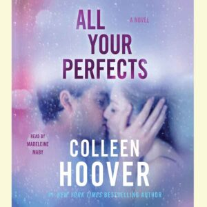 All Your Perfects: A Novel: Colleen Hoover