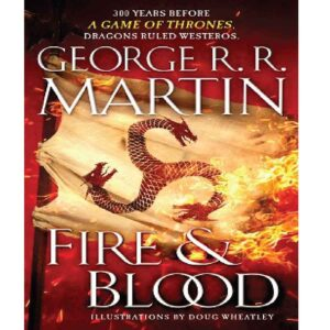 Fire & Blood (A Song of Ice and Fire) Martin George R. R.