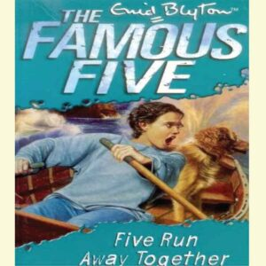 Five Run Away Together (Famous Five, #3) by Enid Blyton