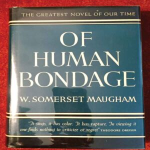 OF HUMAN BONDAGE; By W. SOMERSET MAUGHAM