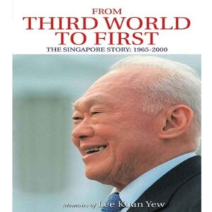 From Third World to First The Singapore Story by Lee Kuan Yew (P)