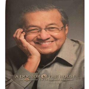 A Doctor in The House: A Memoir of Tun Dr Mahathir by Mohamad Mohamad Tun Mahathir (P)