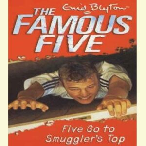 Five Go to Smuggler's Top (Famous Five, #4) by Enid Blyton