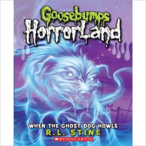 When The Ghost Dog Howls by R.L. Stine