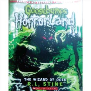 Goosebumps horrorland: The wizard of ooze by R.L.Stine