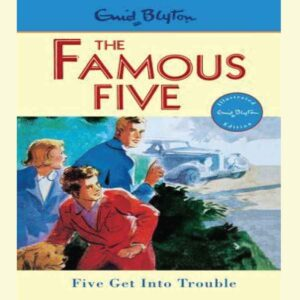 Five Get Into Trouble (Famous Five, #8) by Enid Blyton