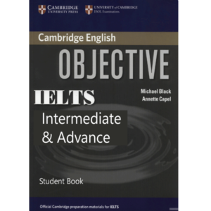 Cambridge IELTS Objective Intermediate and Advance Student Book