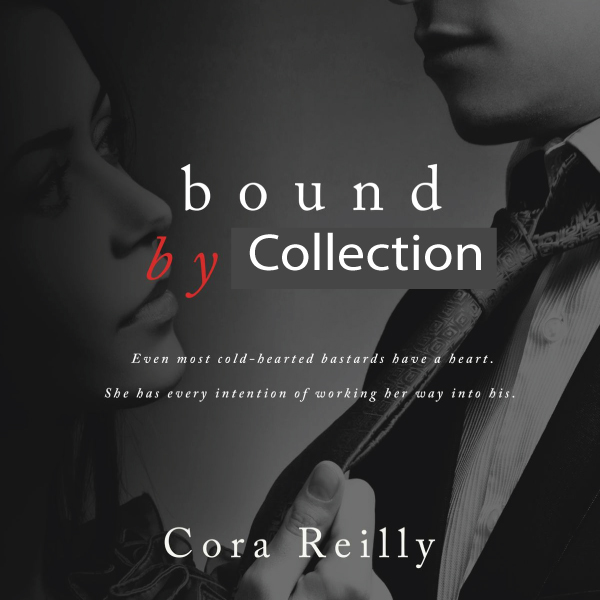 Bound by Collection ( Cora Reilly )